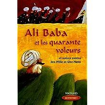 Ali Baba et les quarante voleurs : Et autres contes des Mille et Une Nuits