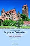 Burgen im Ordensland: Ein Reisehandbuch zu den Deutschordens- und Bischofsburgen in Ost- und Westpreussen - Christofer Herrmann