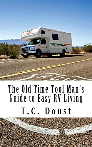 The Old Time Tool Man's Guide to Easy RV Living (English Edition)
