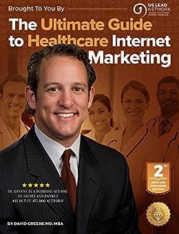 The Ultimate Guide To Medical Internet Marketing por David Greene Md Mba epub
