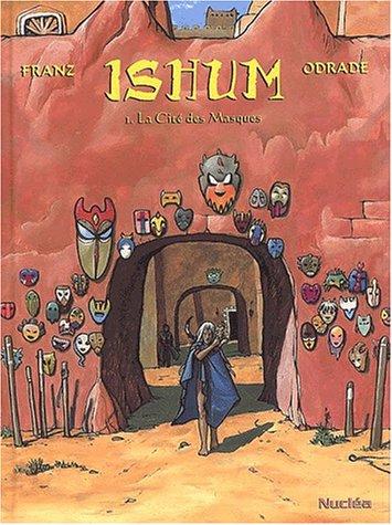 Ishum, tome 1: La cité des masques