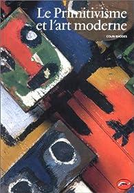 Le primitivisme et l'art moderne par Colin Rhodes