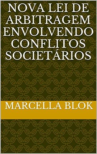 Nova Lei de arbitragem envolvendo conflitos societários (Portuguese Edition) por Marcella Blok
