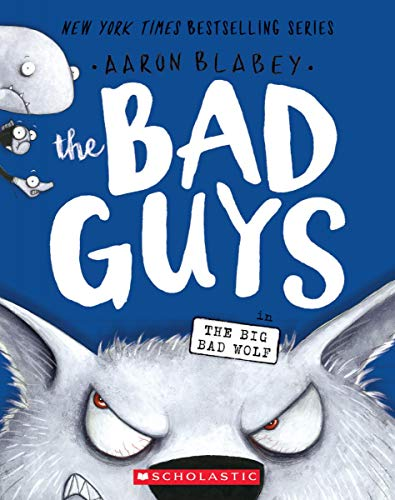 The Bad Guys in the Big Bad Wolf (the Bad Guys #9) por Aaron Blabey