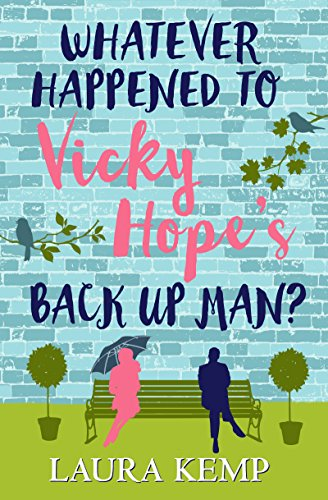 Whatever Happened to Vicky Hope's Back Up Man? by [Kemp, Laura]
