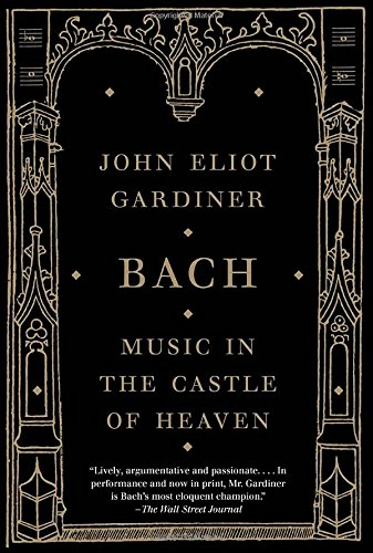 Bach: Music in the Castle of Heaven - 9781400031436