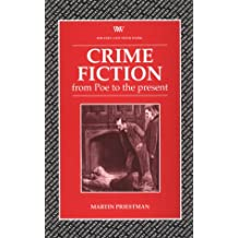 Crime Fiction: From Edgar Allan Poe to the Present Day (Writers & Their Work S.)