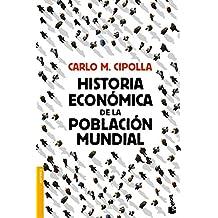 Historia Económica De La Población Mundial (Divulgación. Historia)