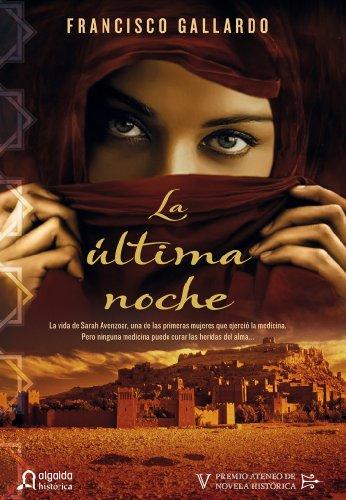 La última noche (Algaida Literaria - Premio Ateneo De Sevilla De Novela Historica) por Francisco Gallardo