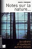Notes sur la nature, la cabane et quelques autres choses