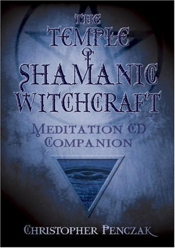 The Temple Of Shamanic Witchcraft: Meditation CD Companion