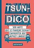 Tsundico - 200 mots que le français devrait emprunter aux autres langues