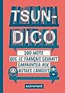 Tsundico : 200 mots que le français devrait emprunter aux autres langues par Duhamel