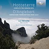 Hotteterre: Trio Sonatas Op.3/Harpsichord Transcriptions