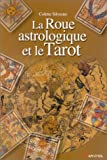 La roue astrologique et le tarot