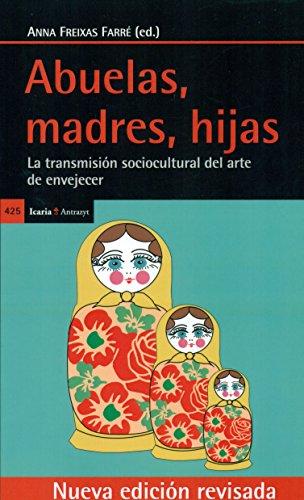 ABUELAS, MADRES, HIJAS (Antrazyt) por ANNA FREIXAS FARRE