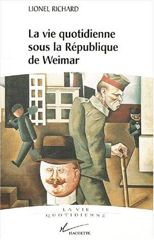 La Vie quotidienne sous la Rpublique de Weimar, 1919-1933