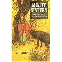 [(Misfit Sisters: Screen Horror as Female Rites of Passage)] [Author: Sue Short] published on (January, 2007)