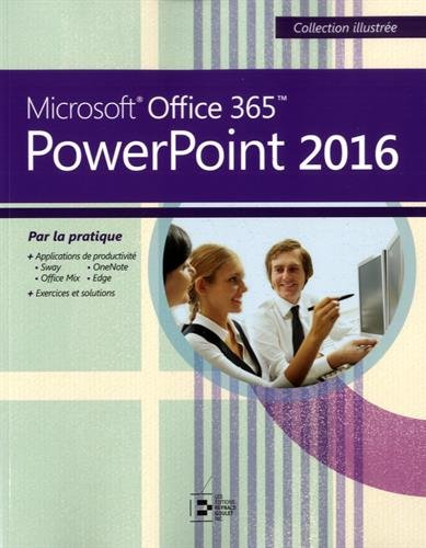 PowerPoint 2016: Microsoft Office 365. Par la pratique. par Collectif