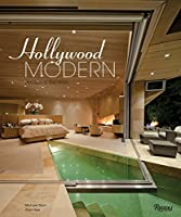 Hollywood Modern: Houses of the Stars: Design, Style, Glamour from Rizzoli International Publications