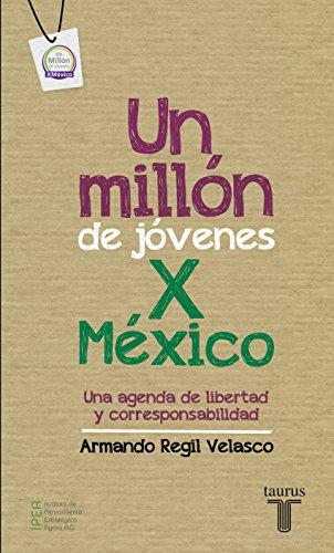 Un millón de jóvenes por México: Una agenda de libertad y ...