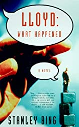 Lloyd: What Happened: A Novel of Business by Stanley Bing (1999-01-26)
