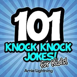 Knock Knock Jokes: 101 Funny Knock Knock Jokes: Knock Knock Jokes for Kids, Funny Jokes for Kids, Kids Jokes by [Lightning, Arnie]