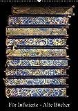 Für Infizierte - Alte Bücher (Wandkalender 2019 DIN A2 hoch): Faszination Alte Bücher, Dokumente der Zeit, Sammlerobjekte, Lesestoff - magisch für ... (Monatskalender, 14 Seiten ) (CALVENDO Kunst)