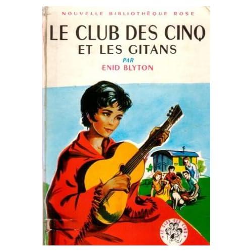 Le club des cinq et les gitans : Collection : Nouvelle bibliothèque rose cartonnée & illustrée n° 56