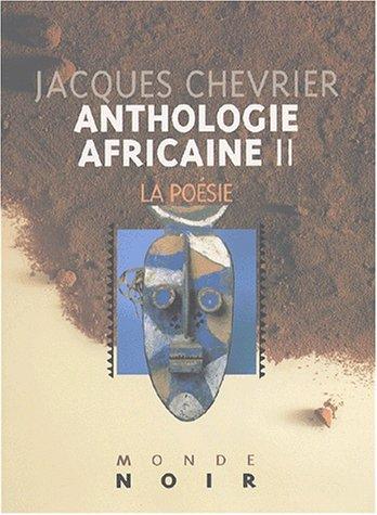 Anthologie africaine d'expression française, tome 2 : La poésie par Jacques Chevrier