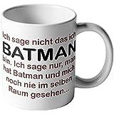 """Kaffee-Tasse """"Ich sage nicht, ich bin Batman…"""" + Spruch Motiv beidseitig + Kaffee-Becher Mug Lieblingstasse"""