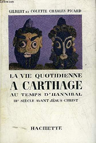 La vie quotidienne a Carthage au temps d'Hannibal