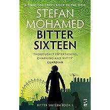 Bitter Sixteen: Book 1 (The Bitter Sixteen Trilogy)
