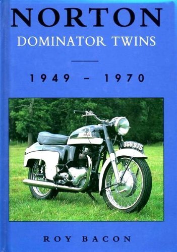 Norton Dominator Twins: 1949-1970 por Roy H. Bacon