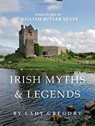 Irish Myths and Legends by Lady Gregory (1999-02-04)