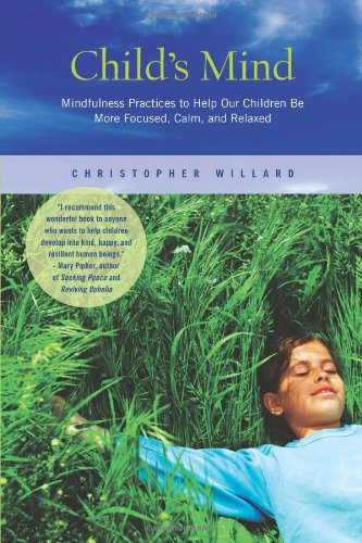 childs-mind-mindfulness-practices-to-help-our-children-be-more-focused-calm-and-relaxed