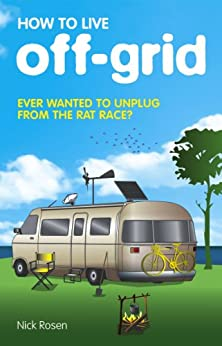 How to Live Off-Grid by [Rosen, Nick]