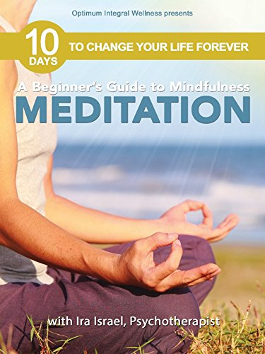 A Beginner's Guide to Happiness  with Ira Israel: 5 Meditations to Inspire Joy