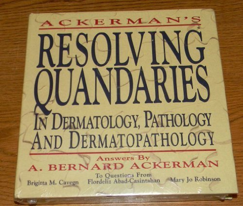 Resolving Quandaries in Dermatology, Pathology, and Dermatopathology I 1st edition by Ackerman, A. Bernard, Cavegn, B. M., Casintahan, M. F. (1995) Hardcover