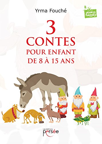 3 contes pour enfant de 8 à 15 ans par [Fouché, Yrma]