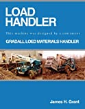 LOAD HANDLER - GRADALL LOED MATERIALS HANDLER: This machine was designed by a contractor.