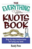 The Everything Knots Book: Step-By-Step Instructions for Tying Any Knot (Everything)