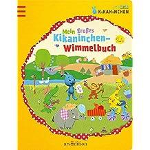 Kikaninchen - Mein großes Kikaninchen-Wimmelbuch