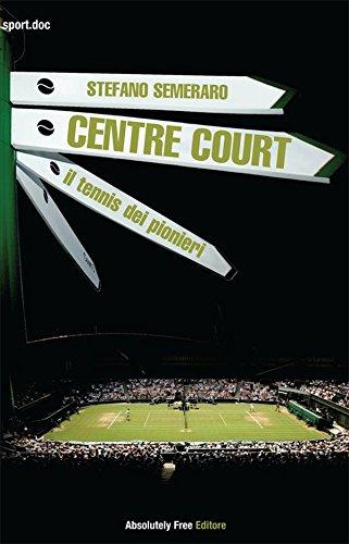 Centre Court - il tennis dei pionieri (Sport.doc)