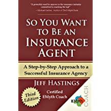 So You Want to Be an Insurance Agent Third Edition (English Edition)
