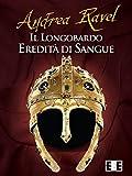 Image de Il Longobardo: Eredità di sangue (Grande e piccol