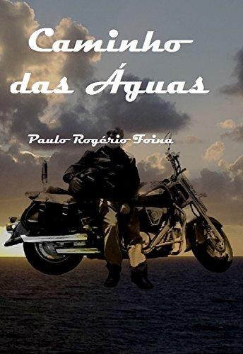 Caminho das Águas: Uma viagem de moto pelo Brasil (Portuguese Edition)