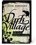 Dark Village - Zu Erde sollst du werden: (Bd. 5)