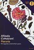 Scarica Libro Florario Miti leggende e simboli di fiori e piante (PDF,EPUB,MOBI) Online Italiano Gratis