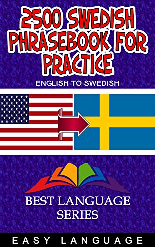 2500 Swedish Phrasebook for Practice (English Edition)